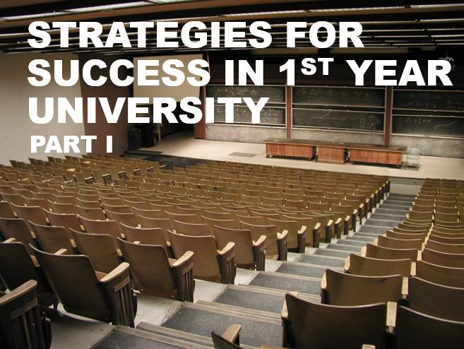 Strategies to Help you Succeed in 1st Year University part 1